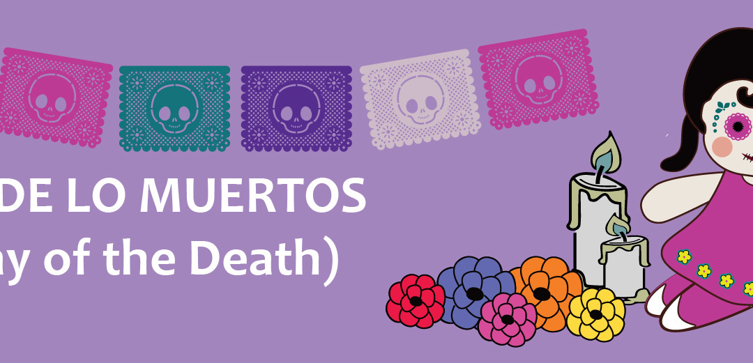 Dia de los Muertos – The day of the death